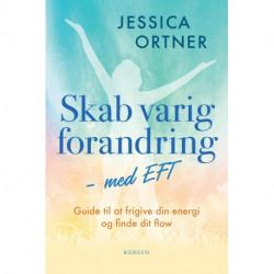 Skab varig forandring med EFT: Guide til at frigive din energi og finde dit flow
