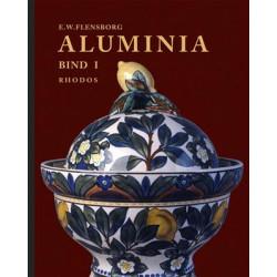 Aluminia: fabrikkens historie og produktion af stengods, porcelæn og fajance 1863-1969