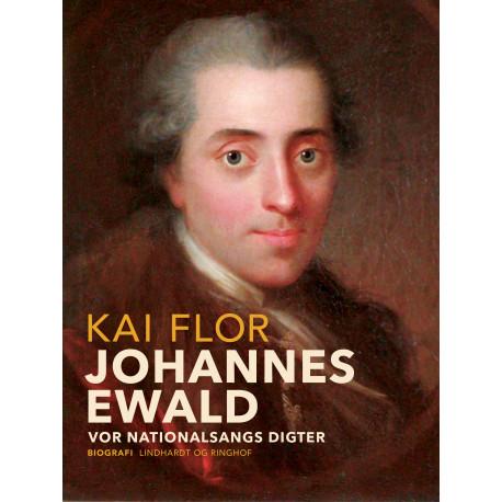 Johannes Ewald. Vor nationalsangs digter
