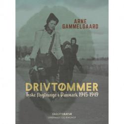 Drivtømmer. Tyske flygtninge i Danmark 1945-1949