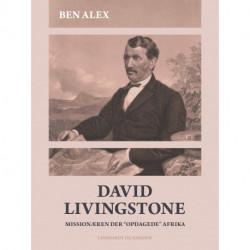 """David Livingstone. Missionæren der """"opdagede"""" Afrika"""