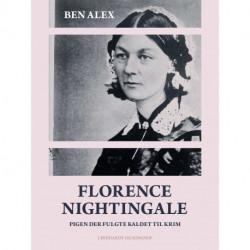 Florence Nightingale. Pigen der fulgte kaldet til Krim