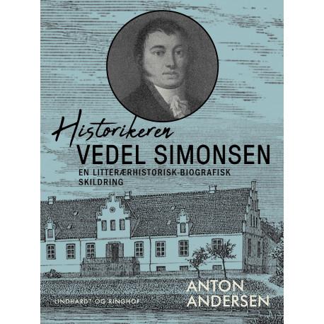 Historikeren Vedel Simonsen. En litterærhistorisk-biografisk skildring