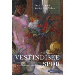 Vestindiske spor: Dansk Vestindien i den koloniale og efterkoloniale litteraturhistorie
