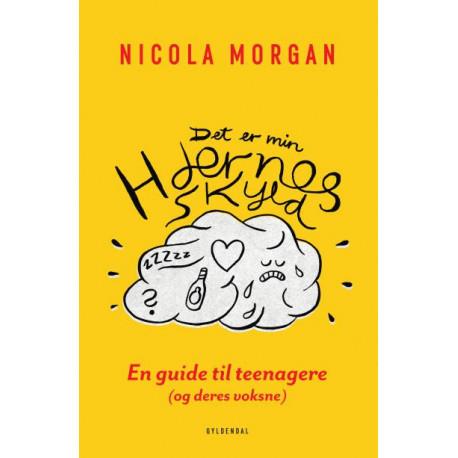 Det er min hjernes skyld: En guide til teenagere (og deres voksne)