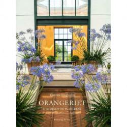 ORANGERIET: Historien og plantene