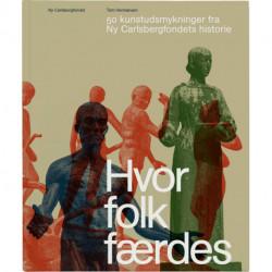 Hvor folk færdes: 50 kunstudsmykninger fra Ny Carlsbergfondets historie