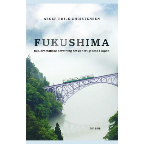 Fukushima: Den dramatiske beretning om et herligt sted i Japan