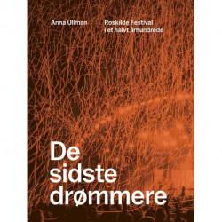 De sidste drømmere: Roskilde Festival i et halvt århundrede
