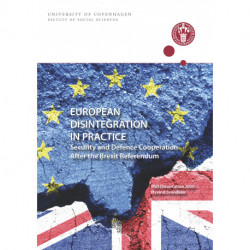 EUROPEAN DISINTEGRATION IN PRACTICE: Security and Defence Cooperation After the Brexit Referendum