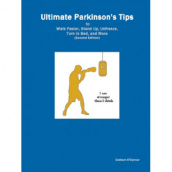 Ultimate Parkinson's Tips to Walk Faster, Stand Up, Unfreeze, Turn in Bed, and More