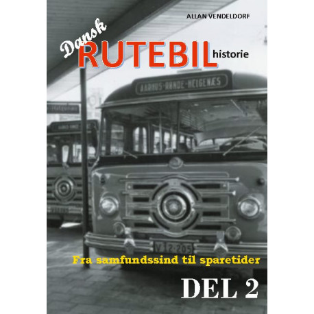 Dansk rutebilhistorie DEL 2: Fra samfundssind til sparetider