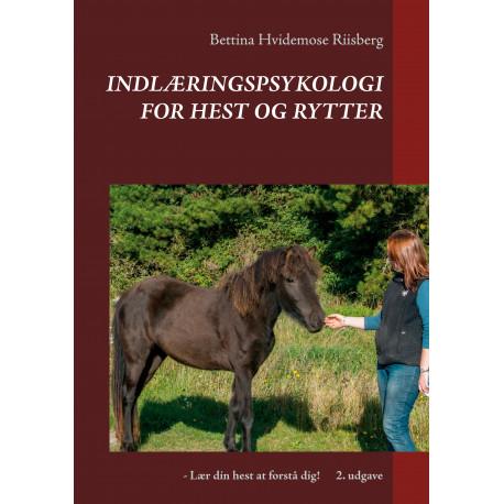 Indlæringspsykologi for hest og rytter: - Lær din hest at forstå dig!