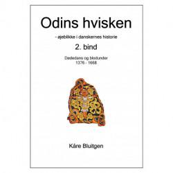 Odins hvisken. 2. bind: – øjeblikke af danskernes historie. 2. bind: Dødedans og blodunder. 1376 - 1668