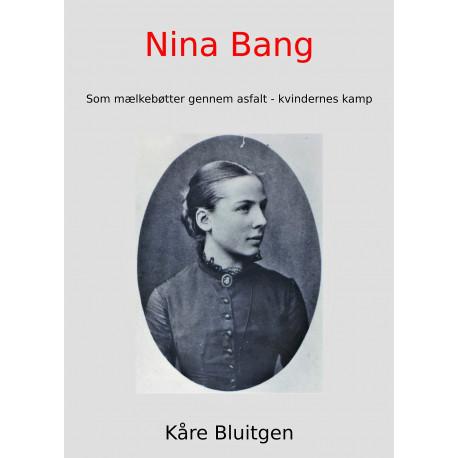 Nina Bang: Som mælkebøtter gennem asfalt - kvindernes kamp