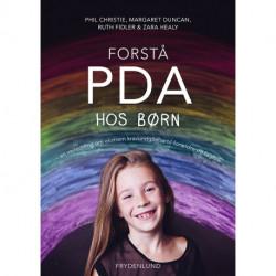 Forstå PDA hos børn: en vejledning om ekstrem kravundgåelse til forældre og fagfolk