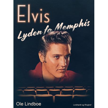 Elvis. Lyden fra Memphis