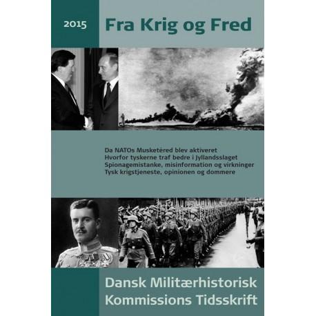 Fra krig og fred: Dansk Militærhistorisk Kommissions tidsskrift (Årgang 2015)