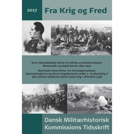 Fra krig og fred: Dansk Militærhistorisk Kommissions tidsskrift (Årgang 2017)
