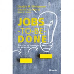 Jobs-to-be-done: Historien om innovation og kundevalg