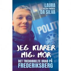 Jeg klarer mig, mor: Det tredobbelte drab på Frederiksberg