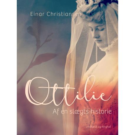 Ottilie. Af en slægts historie