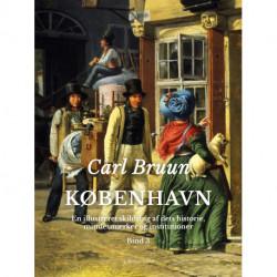 København. En illustreret skildring af dets historie, mindesmærker og institutioner. Bind 3