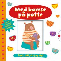 Med bamse på potte – Pottetræning med overraskelser (papbog med træk, løft, drej og skyl-effekter)