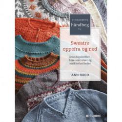 Strikkerens håndbog til sweatre oppefra og ned: Grundopskrifter i flere størrelser og strikkefastheder