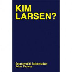 Kim Larsen?: Spørgsmål til fællesskabet