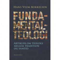 Fundamentalteologi: Artikler om teologi mellem tradition og samtid