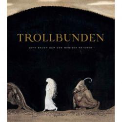 Trollbunden : John Bauer och den magiska naturen