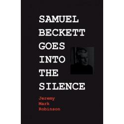 Samuel Beckett Goes Into the Silence