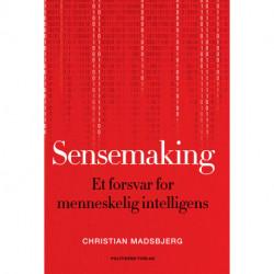 Sensemaking: Et forsvar for menneskelig intelligens