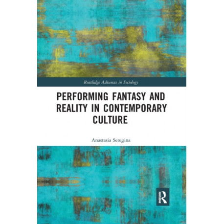 Performing Fantasy and Reality in Contemporary Culture