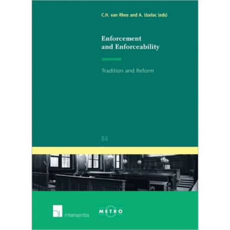 Enforcement and Enforceability: Tradition and Reform