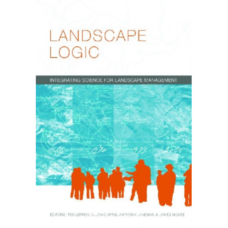 Landscape Logic: Integrating Science for Landscape Management