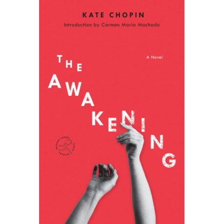 The Awakening: A Novel