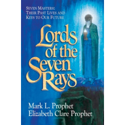 Lords of the Seven Rays - Pocketbook: Seven Masters: Their Past Lives and Keys to Our Future