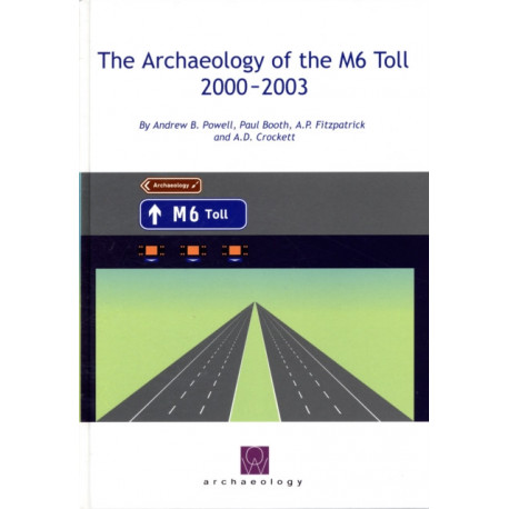 The Archaeology of the M6 Toll 2000-2003
