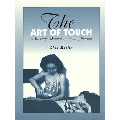 The Art of Touch: A Massage Manual for Young People