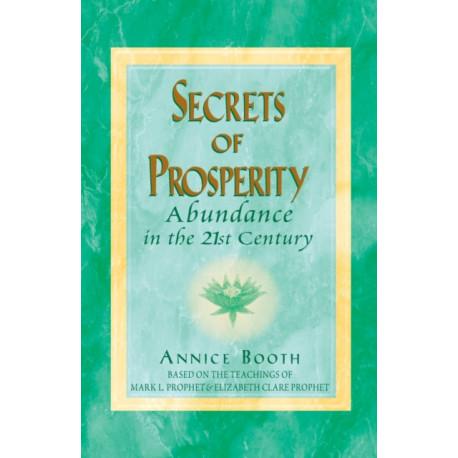 Secrets of Prosperity: Abundance in the 21st Century
