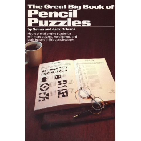 Great Big Book of Pencil Puzzles: Hours of Challenging Puzzle Fun with More Quizzes, Word Games, and Brain Teasers in This Giant Treasury