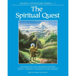 The Spiritual Quest: Sacred Adventure 1 Teachings of the Ascended Masters