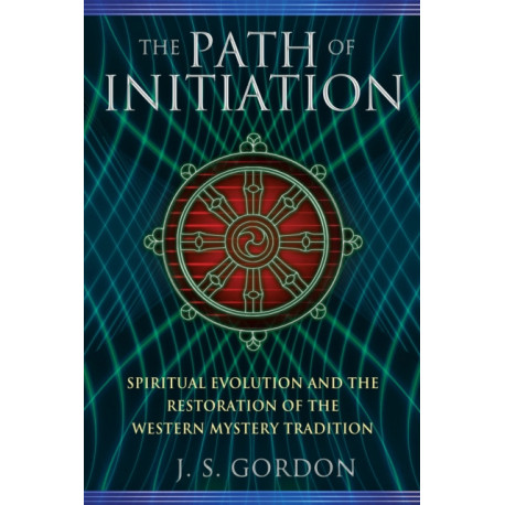 Path of Initiation: Spiritual Evolution and the Restoration of the Western Mystery Tradition