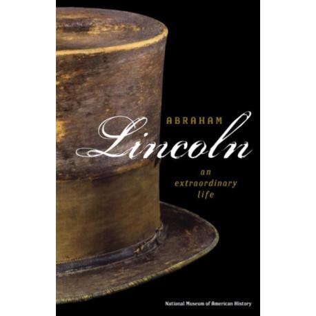 Abraham Lincoln: An Extraordinary Life
