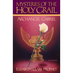 Mysteries of the Holy Grail: Archangel Gabriel