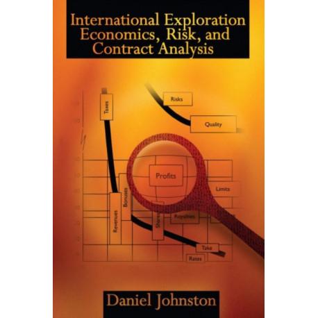 International Exploration Economics, Risk, and Contract Analysis