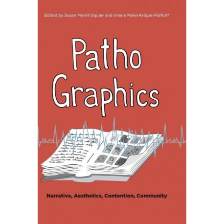 PathoGraphics: Narrative, Aesthetics, Contention, Community