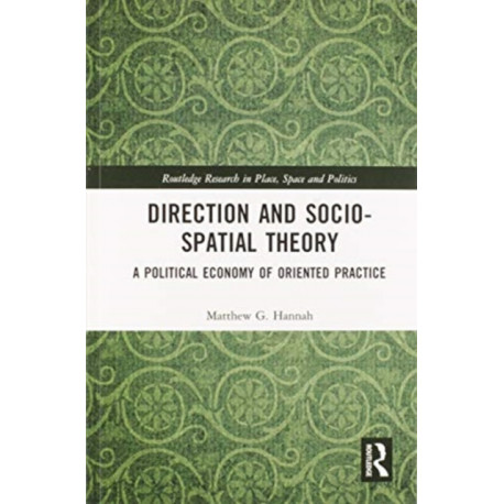 Direction and Socio-spatial Theory: A Political Economy of Oriented Practice